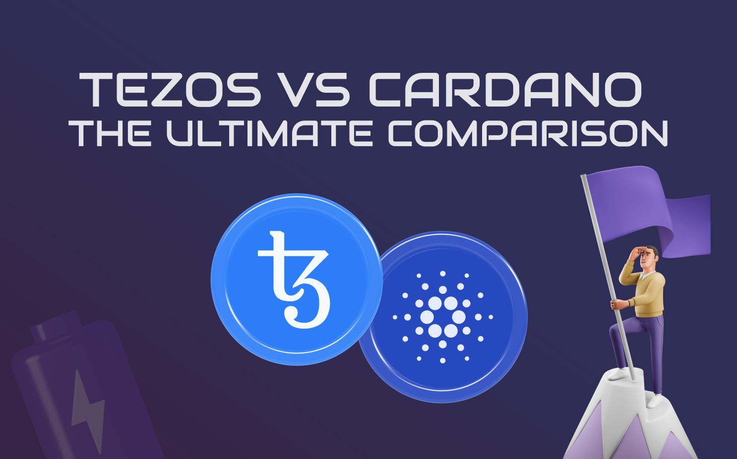 Tezos VS Cardano: The Ultimate Comparison